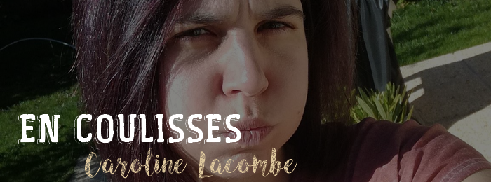 En coulisses : Caroline Lacombe (correctrice)