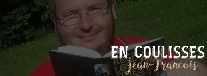 En coulisses : Jean-François (comité de lecture)