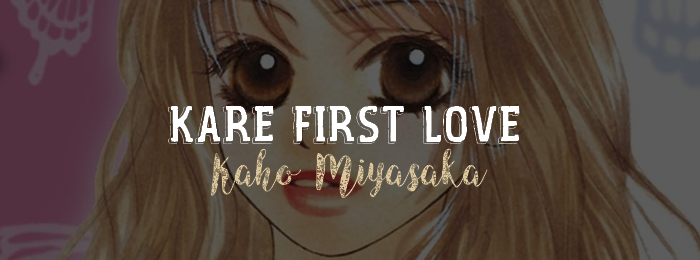 Kare first love de Kaho Miyasaka