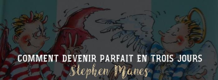 Comment devenir parfait en trois jours de Stephen Manes
