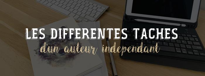Les différentes tâches d'un auteur indépendant