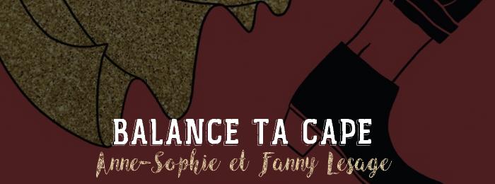 Balance ta cape d'Anne-Sophie et Fanny Lesage