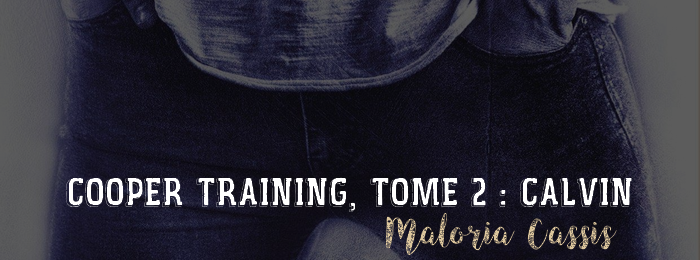 Cooper Training, tome 2 : Calvin de Maloria Cassis
