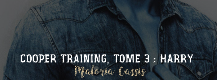Cooper Training, tome 3 : Harry de Maloria Cassis