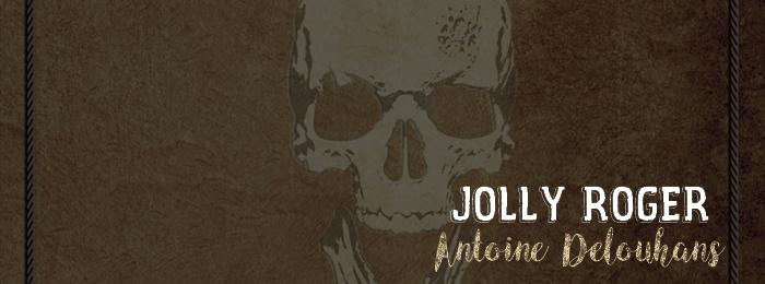 Jolly Roger d'Antoine Delouhans