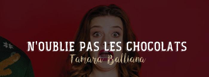 N'oublie pas les chocolats de Tamara Balliana