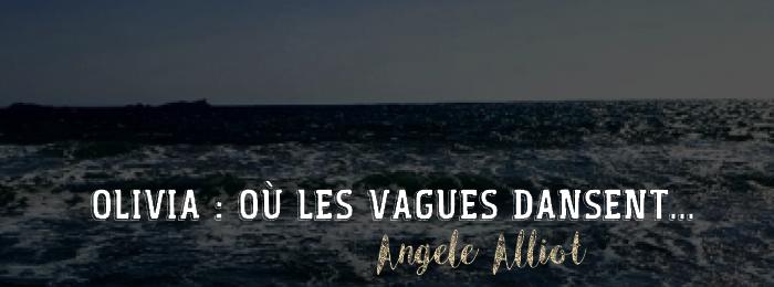 Olivia : Où les vagues dansent… d'Angèle Alliot